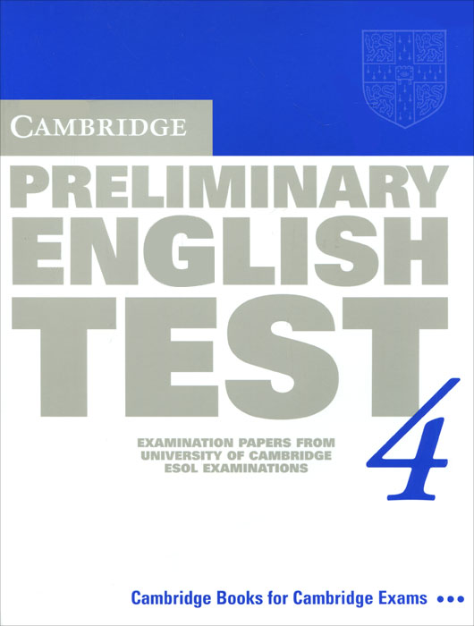 Cambridge Preliminary English Test 4 Student's Book: Examination Papers from the University of Cambridge ESOL Examinations cambridge preliminary english test 2 student s book