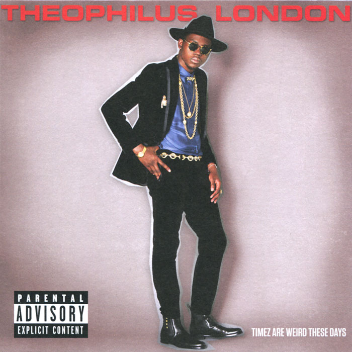Теофилус Лондон Theophilus London. Timez Are Weird These Days these days are ours