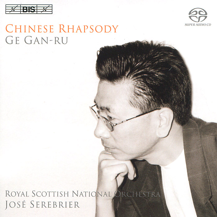 Royal Scottish National Orchestra,Жозе Серебрир Jose Serebrier. Ge Gan-Ru. Chinese Rhapsody (SACD) скальп петуха veniard chinese cock cape