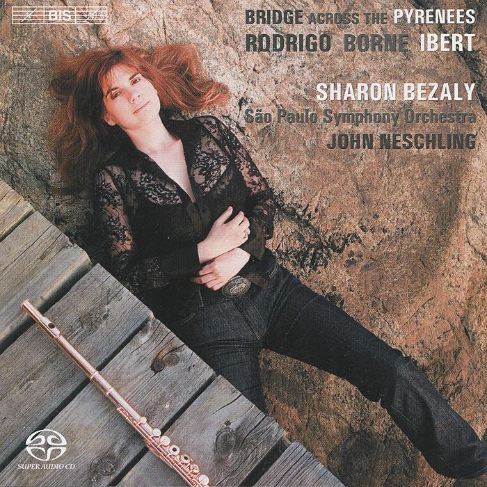 Шэрон Бизали,Sao Paulo Symphony Orchestra,Джон Несчлинг Sharon Bezaly. Bridge Across The Pyrenees (SACD) шэрон бизали роналд броутайджем sharon bezaly ronald brautigam masterworks for flute and piano sacd