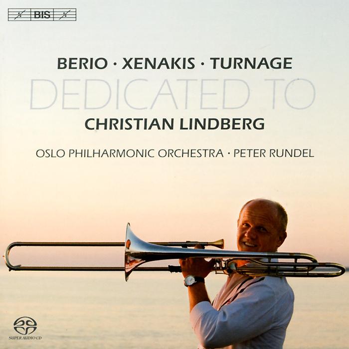 Кристиан Линдберг,The Oslo Philharmonic,Петер Рундель Christian Lindberg. Berio / Xenakis / Turnage. Trombone Concertos (SACD) цена