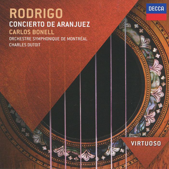 Карлос Бонелл,L'Orchestre Symphonique De Montreal,Шарль Дютуа Charles Dutoit. Rodrigo. Concierto De Aranjuez цена