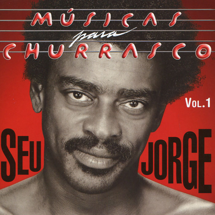 Сеу Хорхе Seu Jorge. Musicas Para Churrasco. Vol. 1 jorge drexler quito