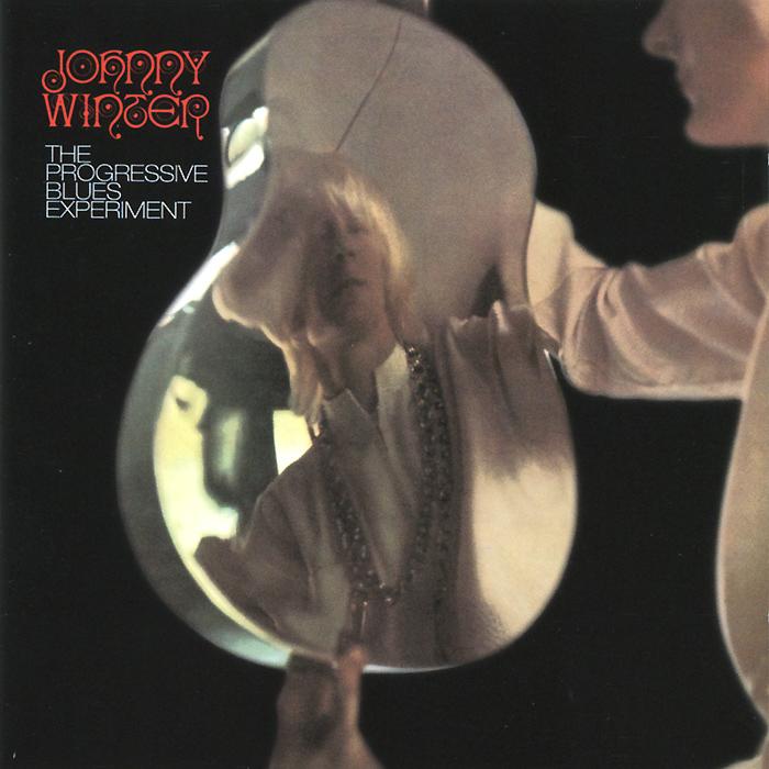 Джонни Уинтер Johnny Winter. The Progressive Blues Experiment