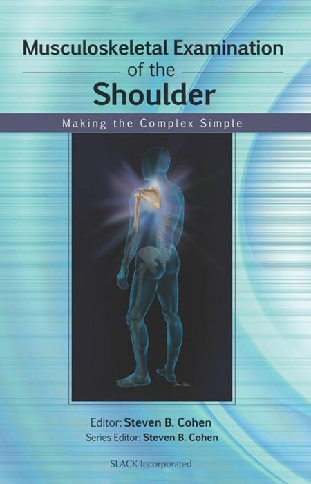 Musculoskeletal Examination of the Shoulder: Making the Complex Simple musculoskeletal examination of the spine making the complex simple