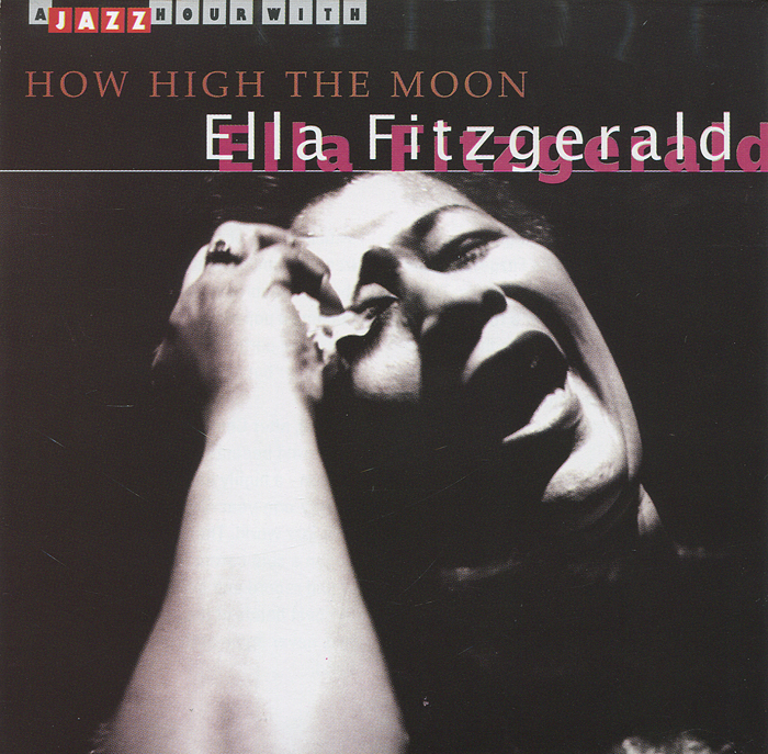 лучшая цена Элла Фитцжеральд Ella Fitzgerald. How High The Moon