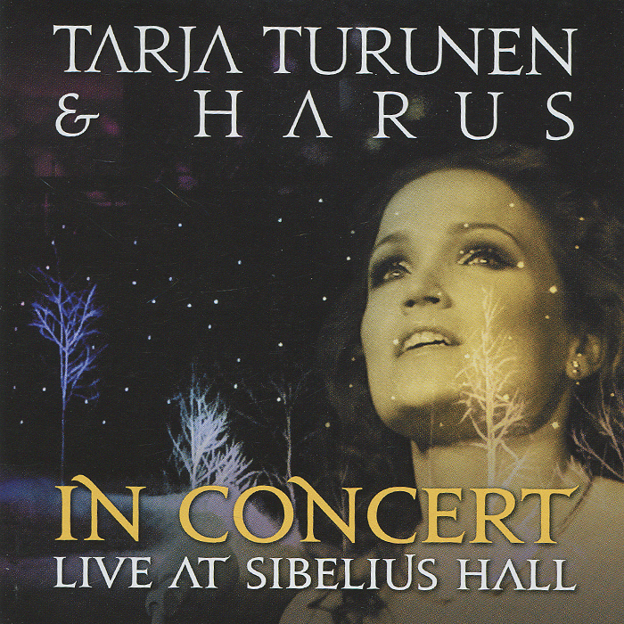 Тарья Турунен,Harus Tarja Turunen & Harus. In Concert Live At Sibelius Hall tarja turunen