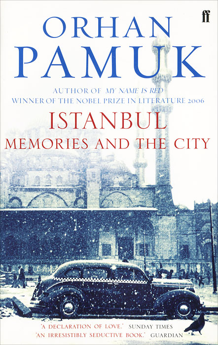 Orhan Pamuk. Istanbul: Memories and the City
