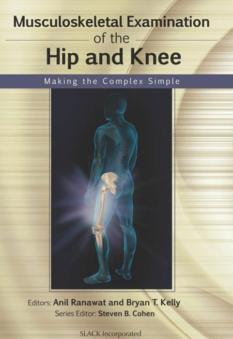 Фото - Musculoskeletal Examination of the Hip and Knee: Making the Complex Simple musculoskeletal examination of the spine making the complex simple