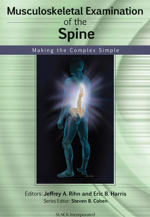 Musculoskeletal Examination of the Spine: Making the Complex Simple musculoskeletal examination of the spine making the complex simple