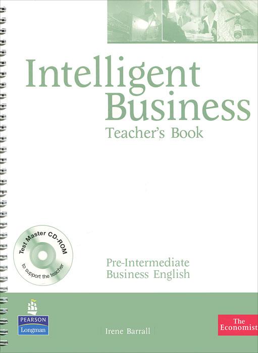 Irene Barrall Intelligent Business: Pre-Intermediate: Teacher's Book (CD-ROM) цены