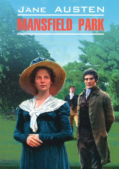 Jane Austen Mansfield Park austen j mansfield park a novel in english 1814 мэнсфилд парк роман на английском языке 1814