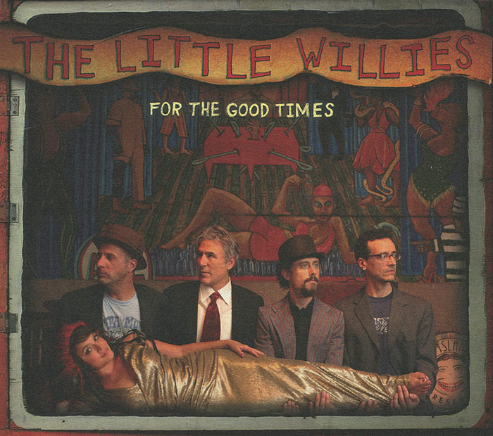 The Little Willies The Little Willies. For The Good Times good little book the