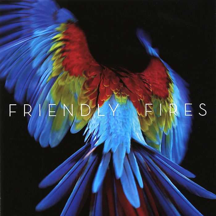 Friendly Fires Friendly Fires. Pala friendly fires friendly fires pala