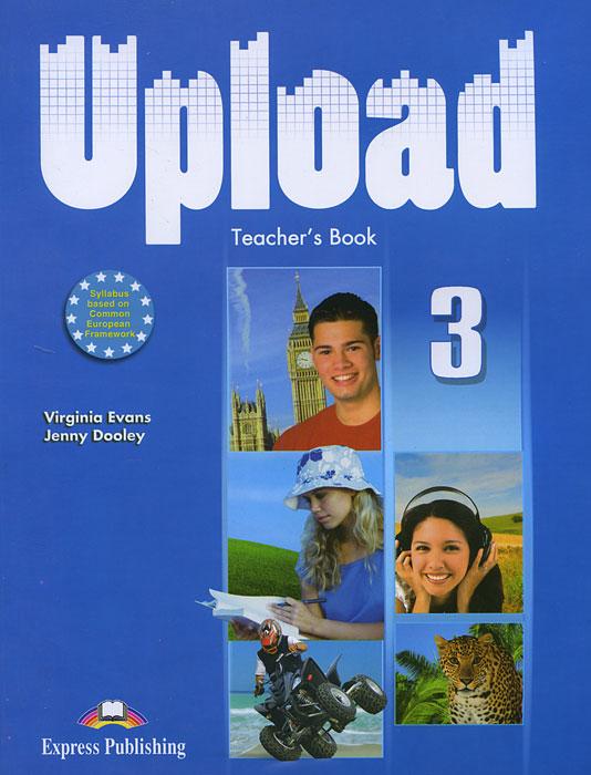 Virginia Evans, Jenny Dooley Upload 3: Teacher's Book times newspaper reading course of intermediate chinese 1 комплект из 2 книг