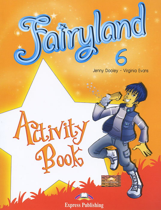 Jenny Dooley, Virginia Evans Fairyland 6: Activity Book