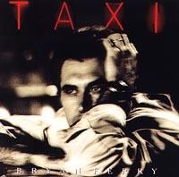 Bryan Ferry. Taxi