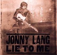 Джонни Лэнг Jonny Lang. Lie To Me ираида трощенкова принцесса сотбарии