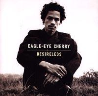 Eagle-Eye Cherry. Desireless