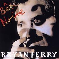 Брайан Ферри Bryan Ferry. Bete Noire cd bryan ferry the best of