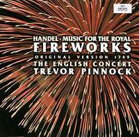 The English Concert Orchestra,Тревор Пиннок Trevor Pinnock. Handel: Music For The Royal Fireworks саймон престон тревор пиннок the english concert orchestra simon preston trevor pinnock handel complete organ concertos 3 cd