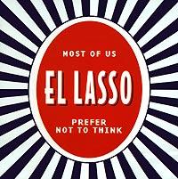 El Lasso El Lasso. Most Of Us Prefer Not To Think el lasso el lasso most of us prefer not to think