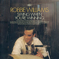 Робби Уильямс Robbie Williams. Swing When You`re Winning робби уильямс robbie williams swing when you re winning