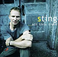 Стинг Sting. ...All This Time стинг sting brand new day