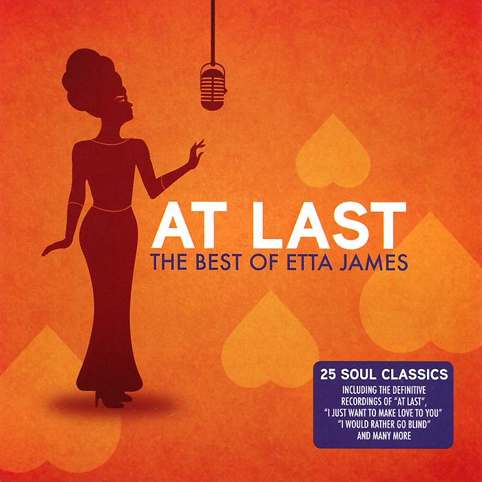 Этта Джеймс Etta James. At Last. The Best Of Etta James хьюстон персон этта джонс ричард вьяндс джон веббер etta jones etta jones sings lady day