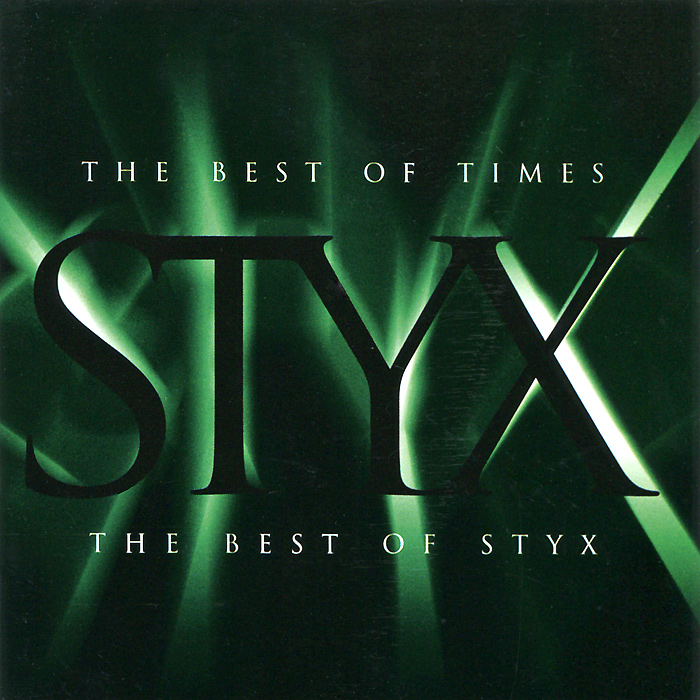 Styx Styx. The Best Of Times. The Best Of Styx styx styx the best of times the best of styx