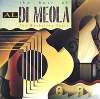 Эл Ди Меола The Best Of Al Di Meola. The Manhattan Years леонид агутин al di meola леонид агутин al di meola cosmopolitan life