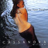 Кассандра Уилсон Cassandra Wilson. New Moon Daughter cassandra wilson cassandra wilson loverly