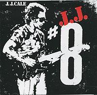 Дж.Дж. Кейл J.J. Cale. #8 джон кейл john cale conflict