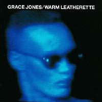Grace Jones. Warm Leatherette