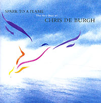 Крис Де Бург Chris De Burgh. Spark To A Flame цена