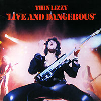Thin Lizzy Thin Lizzy. Live And Dangerous thin lizzy thin lizzy thin lizzy