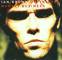 Иэн Браун Ian Brown. Unfinished Monkey Business топ monkey business