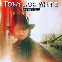 Фото - Тони Джо Уайт Tony Joe White. One Hot July tony joe white tony joe white tony joe white