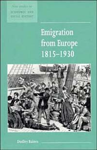 Dudley Baines. Emigration from Europe, 1815-1930 (New Studies in Economic and Social History)