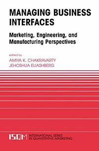 Managing Business Interfaces. Marketing, Engineering, and Manufacturing Perspectives yoram koren the global manufacturing revolution product process business integration and reconfigurable systems