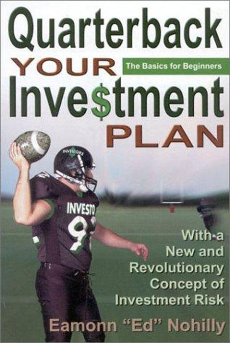 Eamonn Ed Nohilly. Quarterback Your Investment Plan
