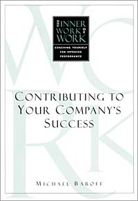 The Inner Work of Work: Contributing to Your Company's Success aaron hill the circle blueprint decoding the conscious and unconscious factors that determine your success
