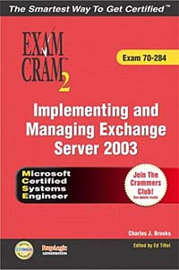 MCSA/MCSE Implementing and Managing Exchange Server 2003 Exam Cram 2 mcsa mcse implementing and managing exchange server 2003 exam cram 2