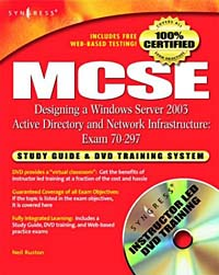 MCSE Designing a Windows Server 2003 Active Directory & Network Infrastructure: Exam 70-297 Study Guide and DVD Training System (+ DVD-ROM)