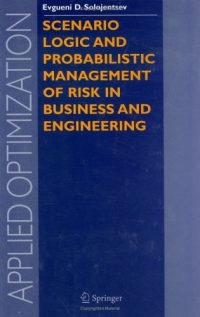Scenario Logic and Probabilistic Management of Risk in Business and Engineering (Applied Optimization) surafel mamo woldegbrael flood forecasting conterol and modeling for flood risk management systems