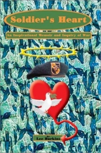 Soldier's Heart: An Inspirational Memoir and Inquiry of War a short history of south east asia