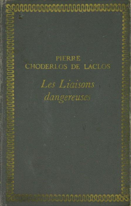 Pierre Choderlos de Laclos Les liaisons dangereuses scandalous liaisons