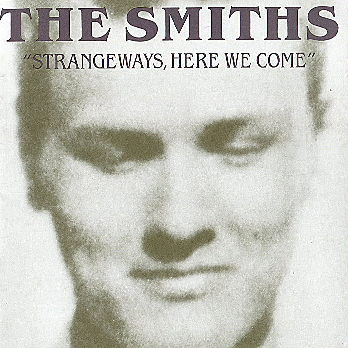 The Smiths The Smiths. Strangeways, Here We Come the smiths