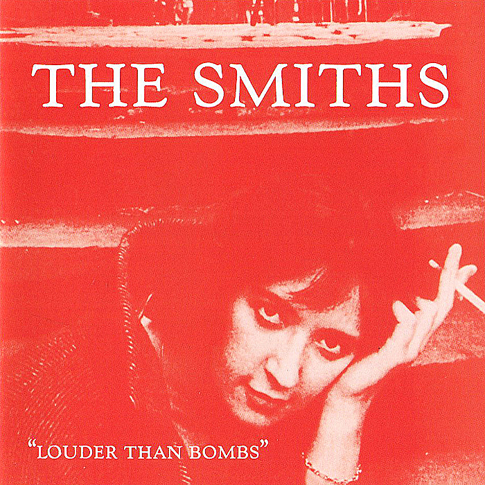 The Smiths The Smiths. Louder Than Bombs the smiths