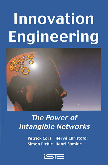 Innovation Engineering: The Power of Intangible Networks цены онлайн